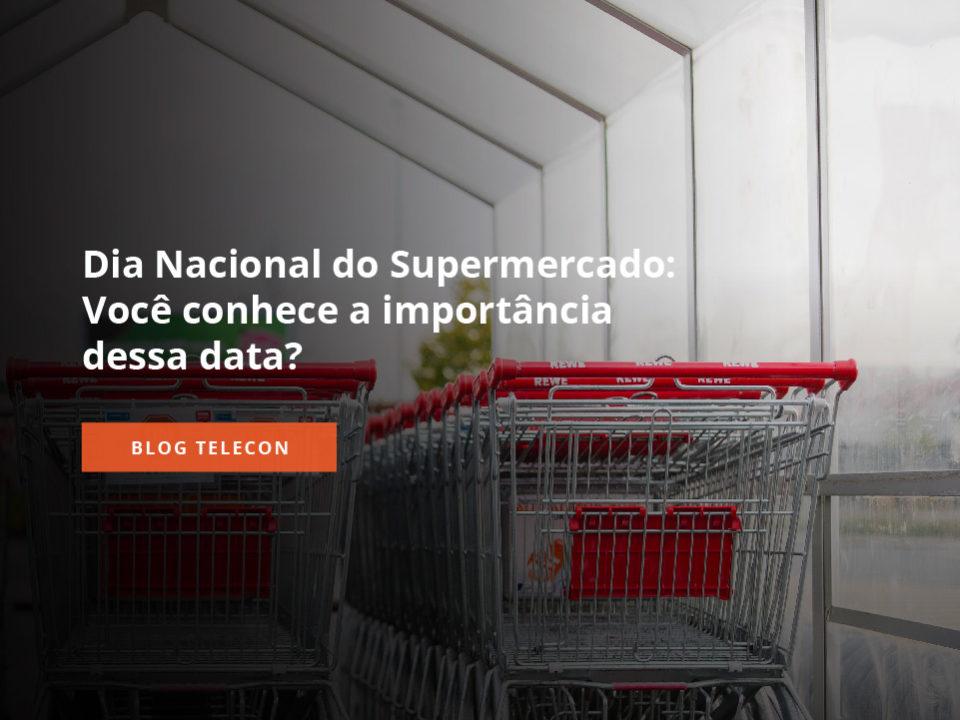 a importância do dia nacional do supermercado