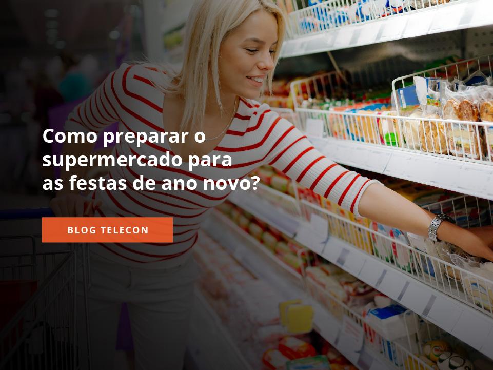 como preparar o supermercado para as festas de ano novo
