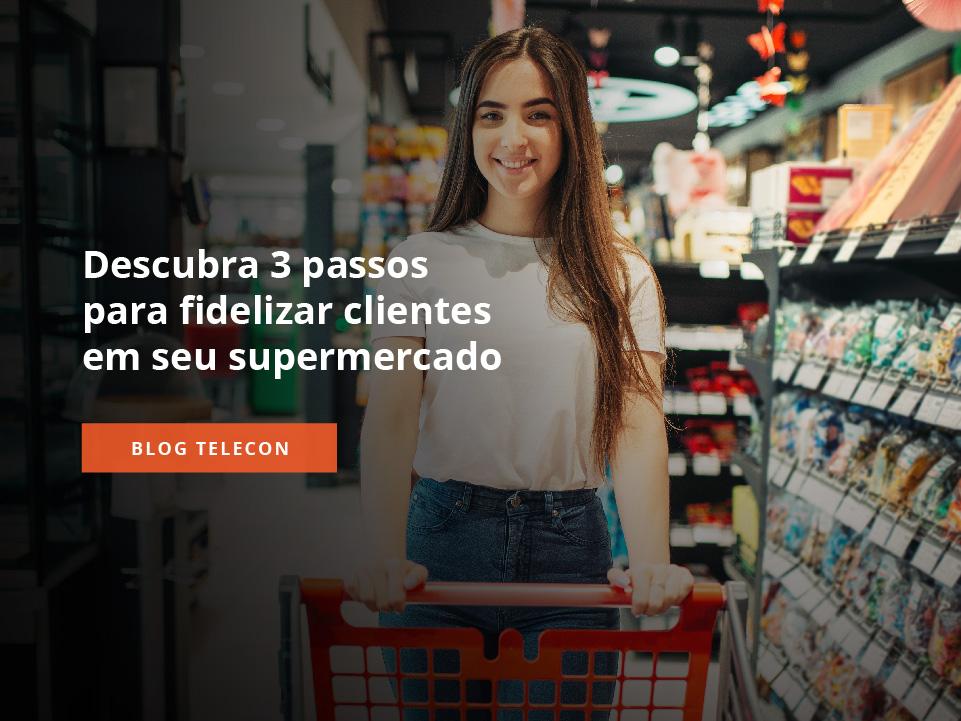 como fidelizar clientes no supermercado