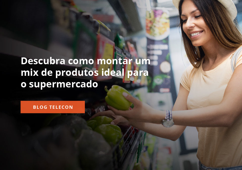 como montar um mix de produtos para supermercado